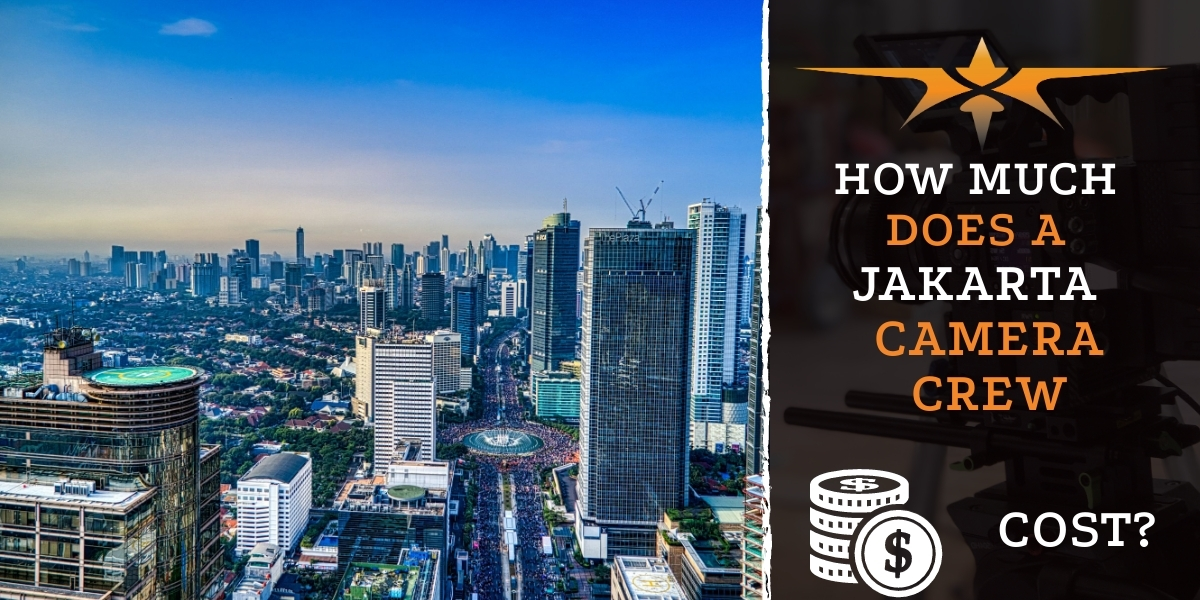 How much does a Jakarta camera crew cost?