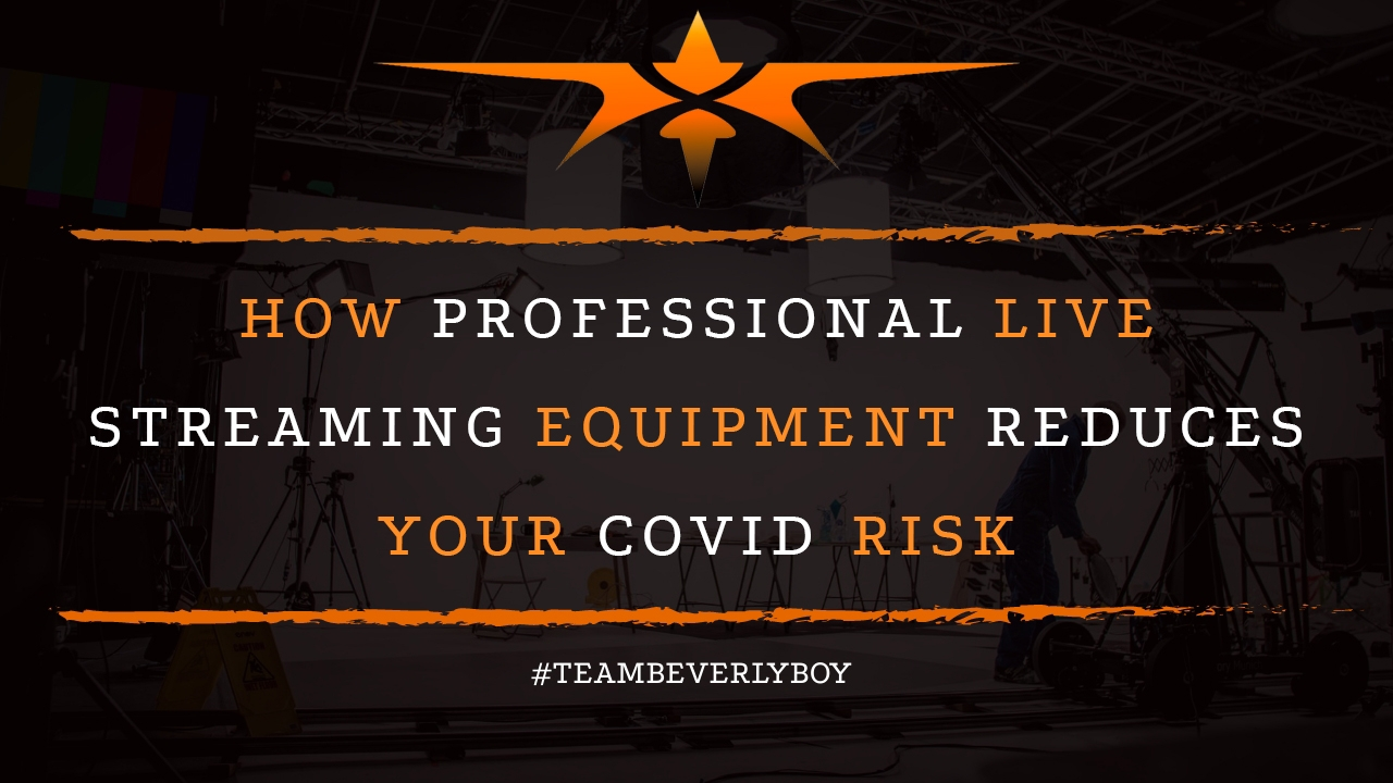 How Professional Live Streaming Equipment Reduces Your COVID Risk