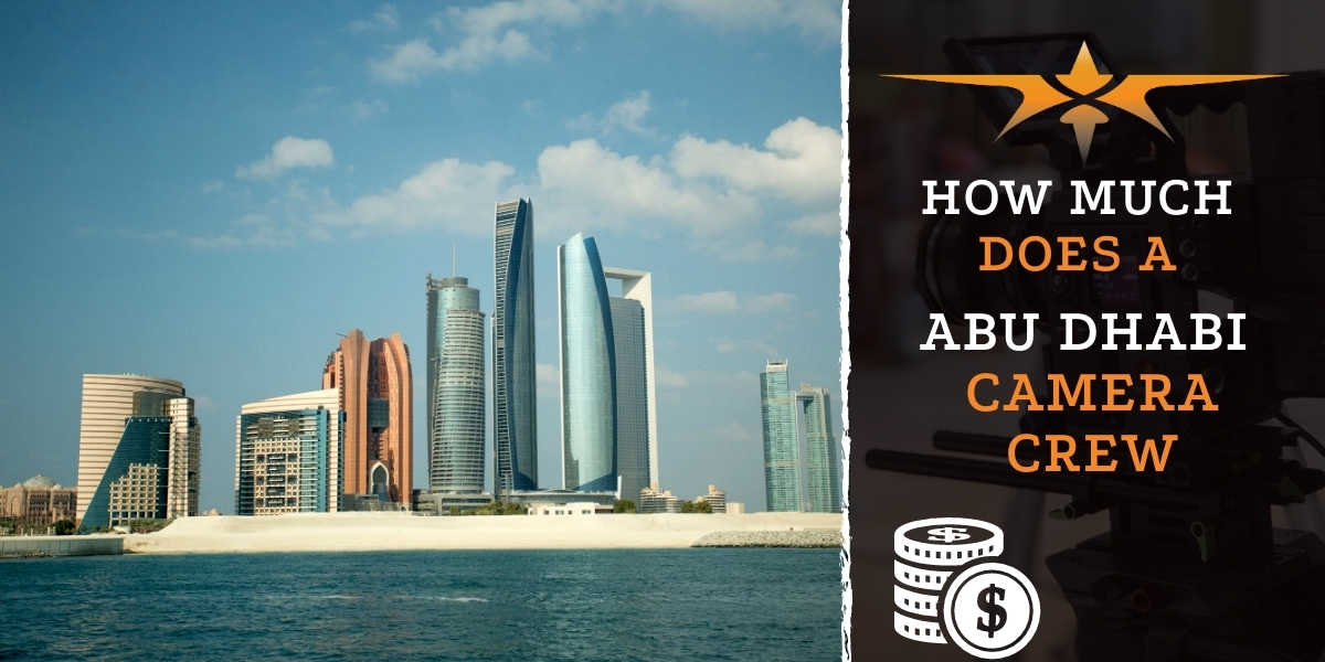 How much does an Abu Dhabi camera crew cost?