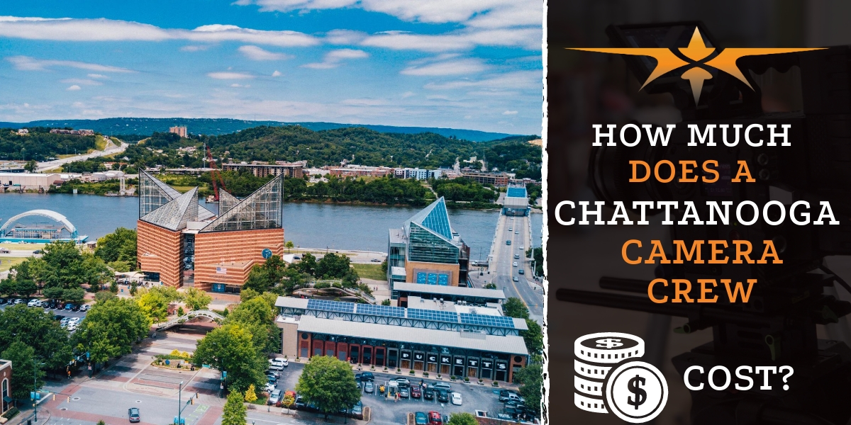 How much does a Chattanooga camera crew cost-