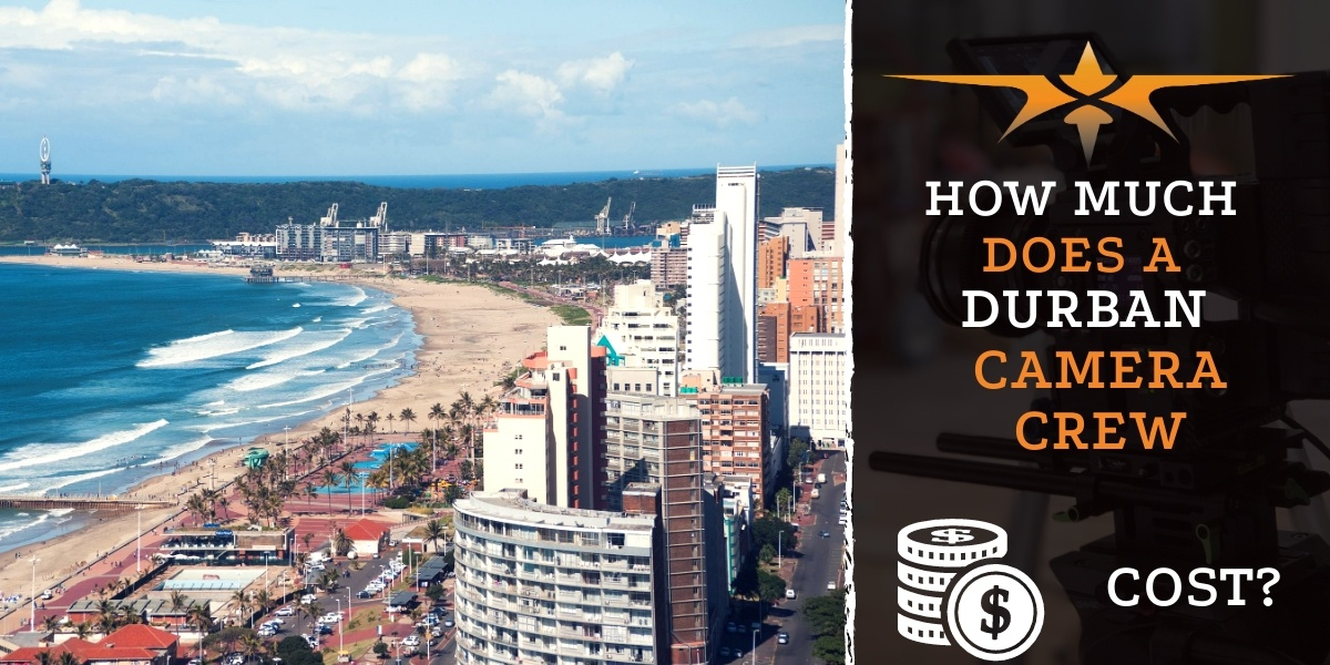 How much does a Durban camera crew cost-