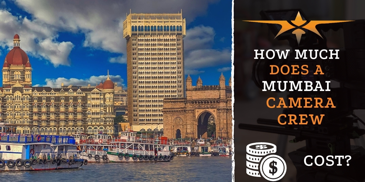 How much does a Mumbai camera crew cost?