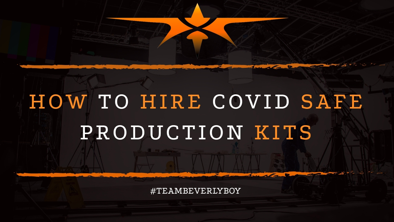 How to Hire COVID Safe Production Kits