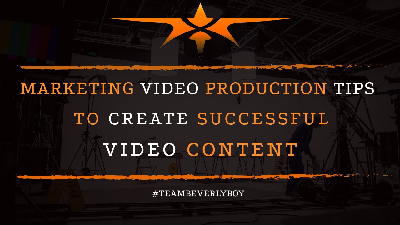 Marketing Video Production Tips to Create Successful Video Content