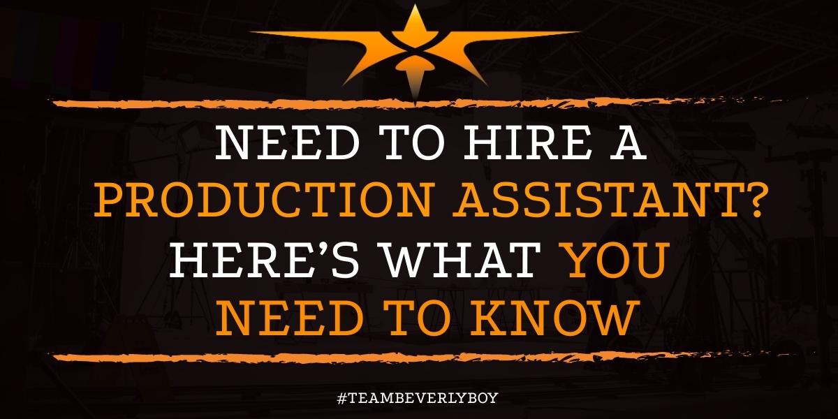 Need to Hire a Production Assistant- Here's What you Need to Know