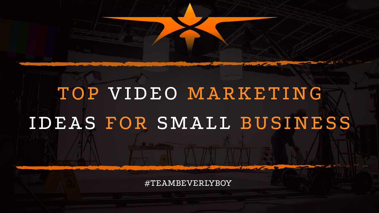 Top Video Marketing Ideas for Small Business