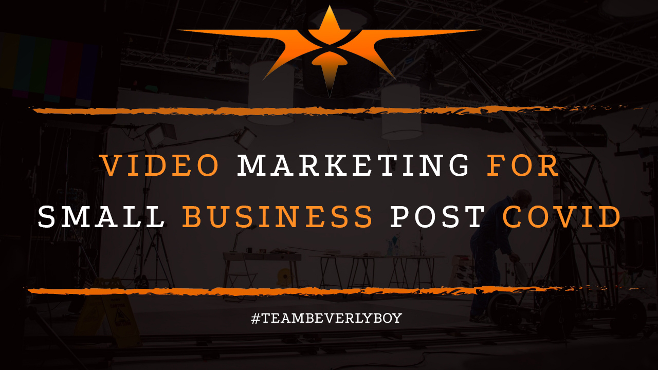 Video Marketing for Small Business Post COVID
