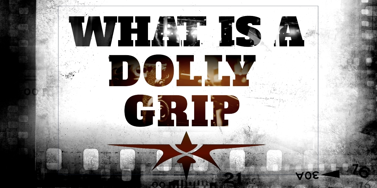What is a Dolly Grip