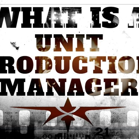 What is a Unit Production Manager and What Skills Do They Use on Set