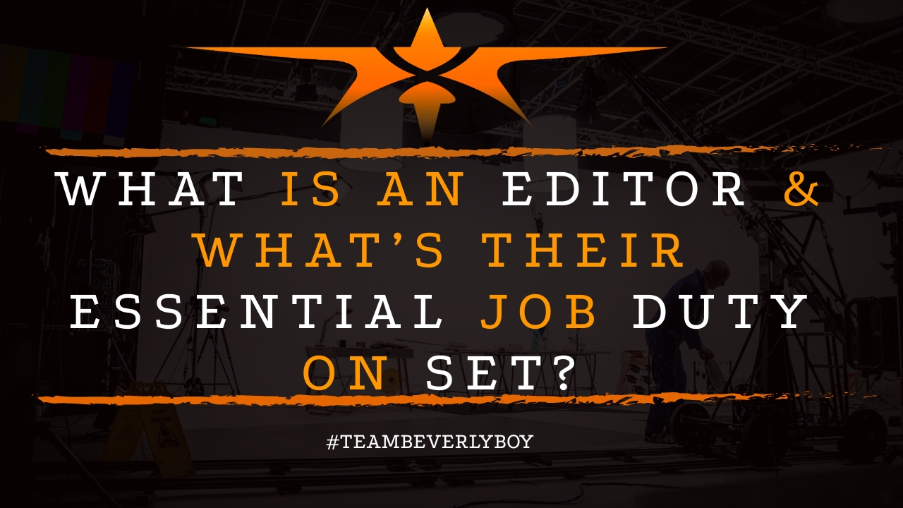 What is an Editor & What's Their Essential Job Duty on Set?
