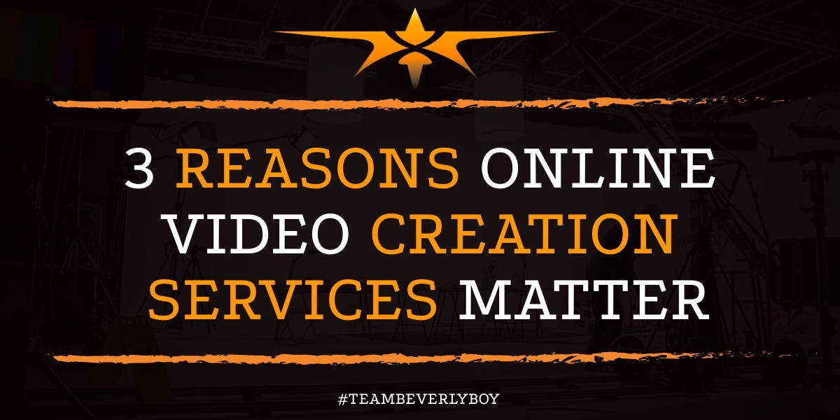 3 Reasons Online Video Creation Services Matter