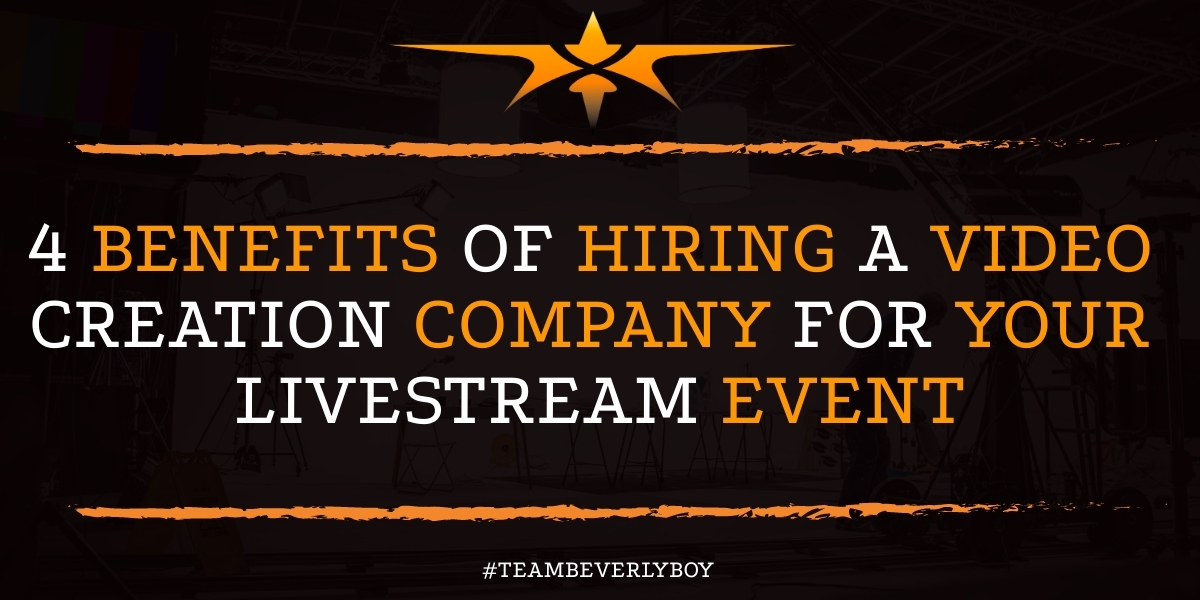 4 Benefits of Hiring a Video Creation Company for Your Livestream Event