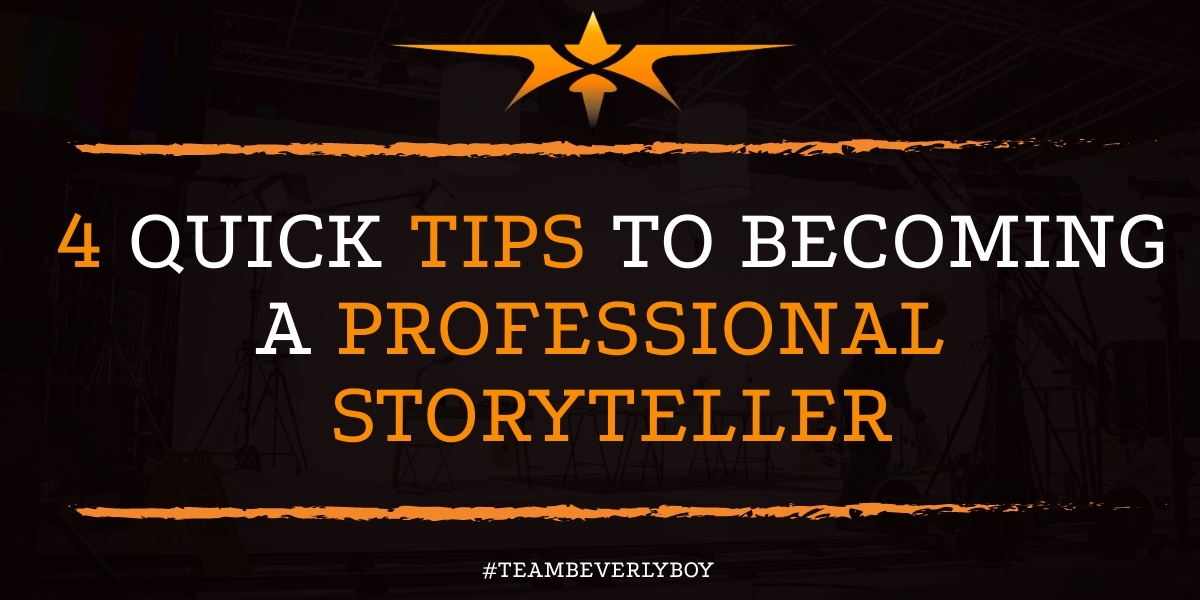 4 Quick Tips to Becoming a Professional Storyteller