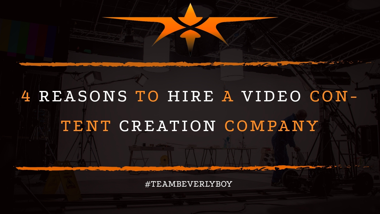 4 Reasons to Hire a Video Content Creation Company