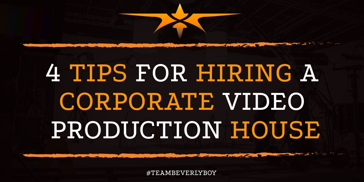 4 Tips for Hiring a Corporate Video Production House