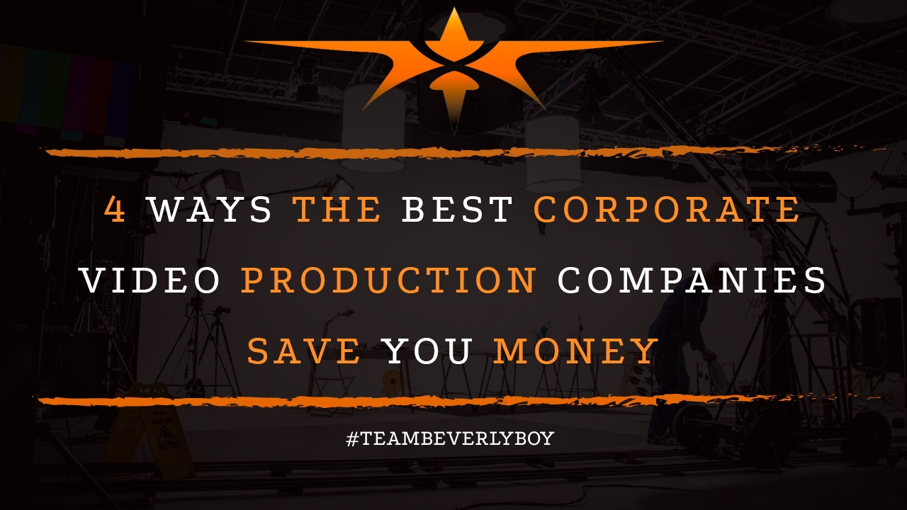 4 Ways the Best Corporate Video Production Companies Save You Money