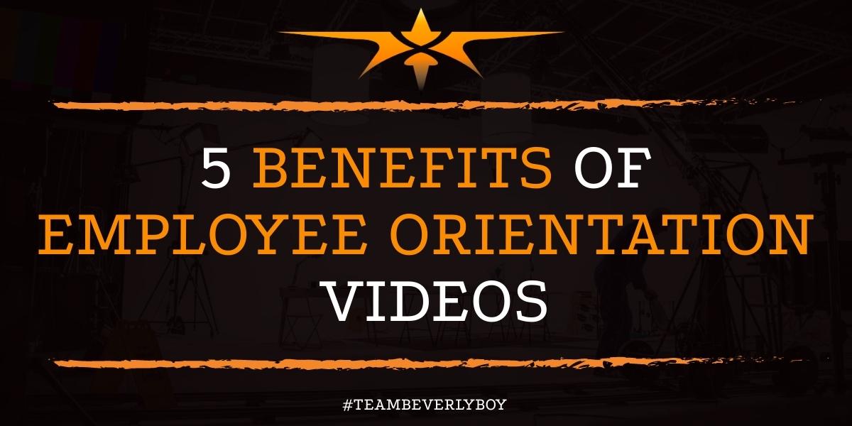 5 Benefits of Employee Orientation Videos