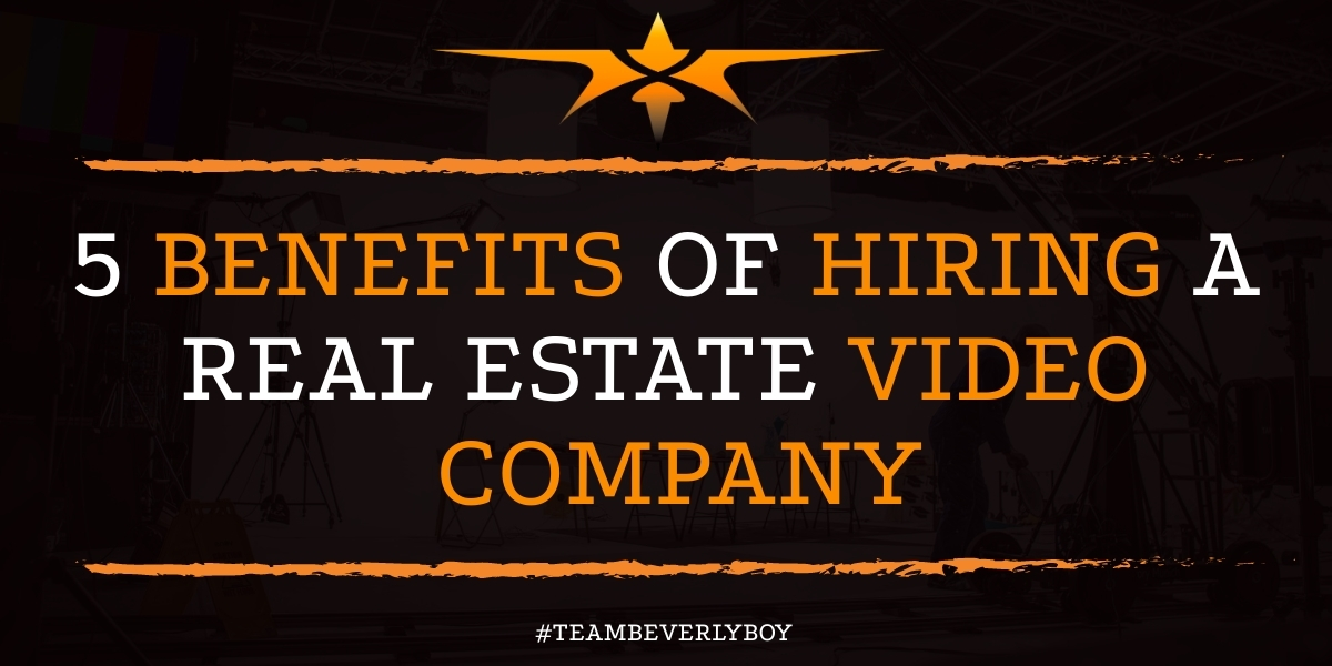 5 Benefits of Hiring a Real Estate Video Company