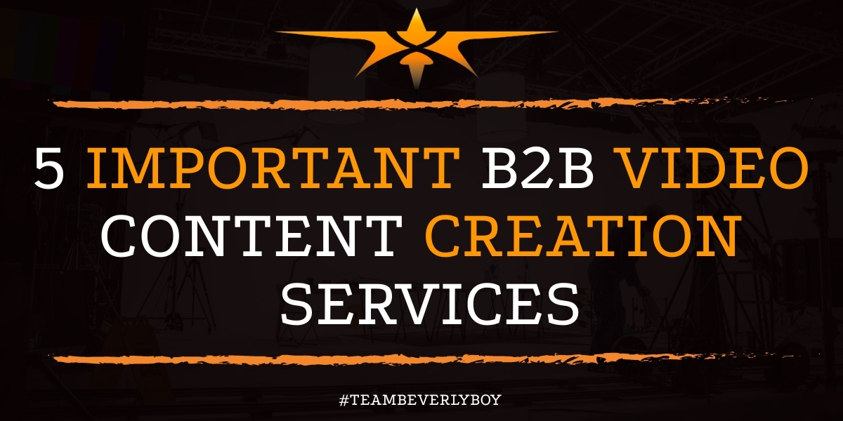 5 Important B2B Video Content Creation Services