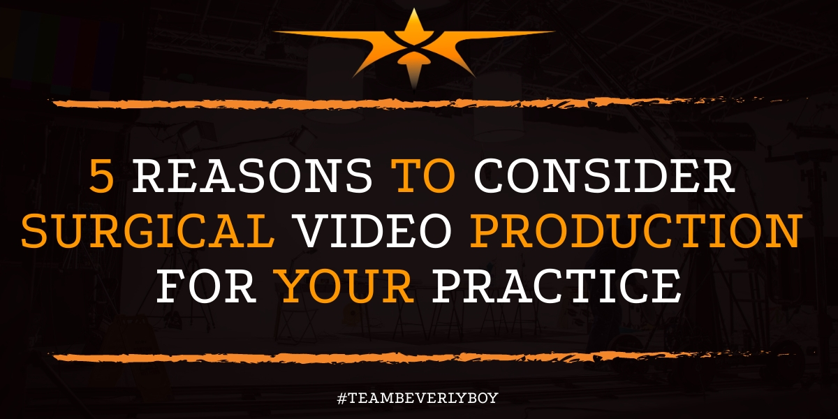 5 Reasons to Consider Surgical Video Production for Your Practice