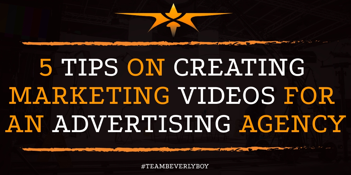 5 Tips on Creating Marketing Videos for an Advertising Agency