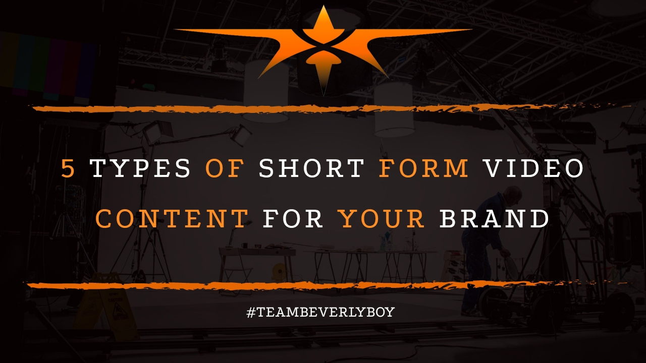 5 Types of Short Form Video Content for Your Brand