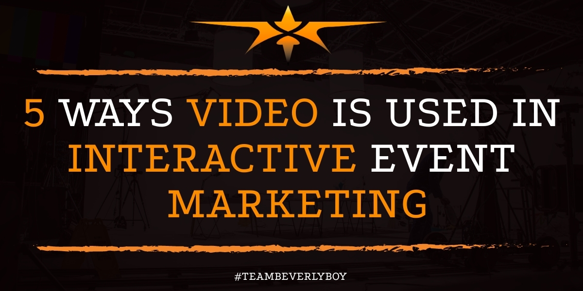 5 Ways Video is Used in Interactive Event Marketing