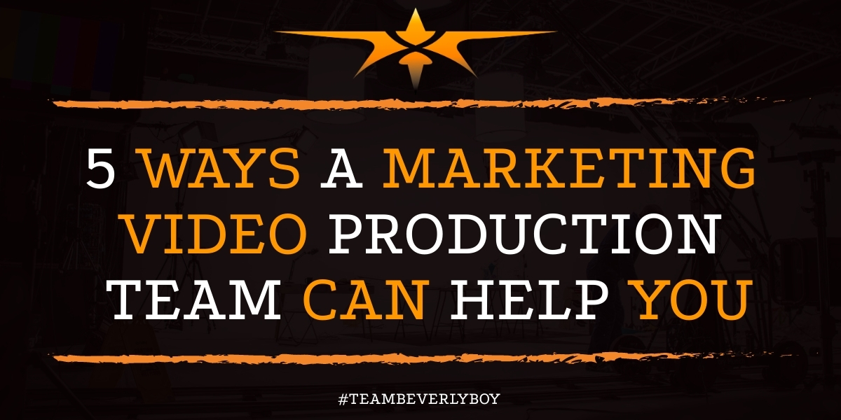 5 Ways a Marketing Video Production Team Can Help You