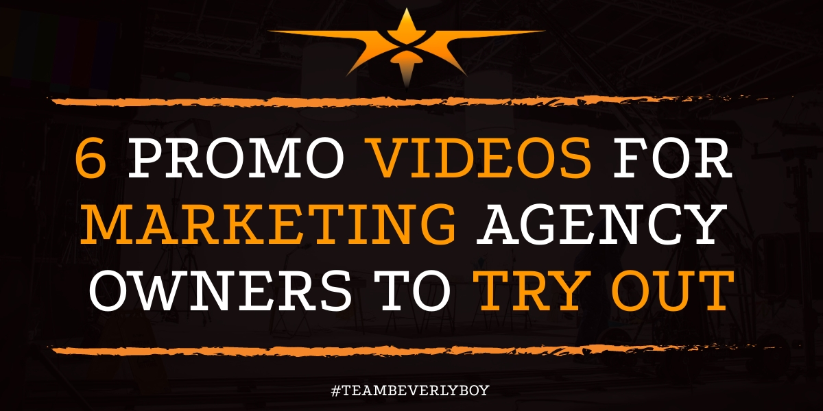 6 Promo Videos for Marketing Agency Owners to Try Out