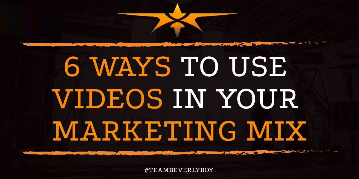 6 Ways to Use Videos in your Marketing Mix