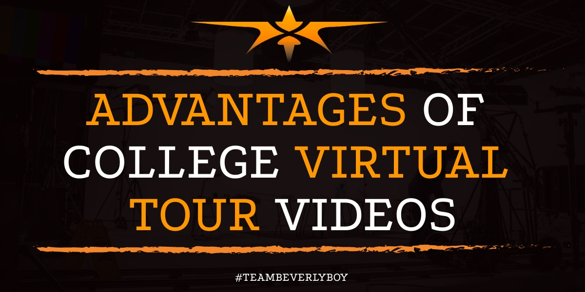 Advantages of College Virtual Tour Videos