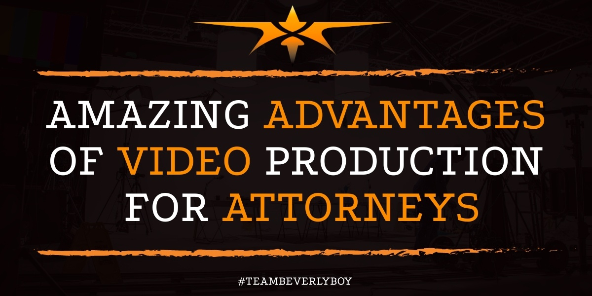 Amazing Advantages of Video Production for Attorneys