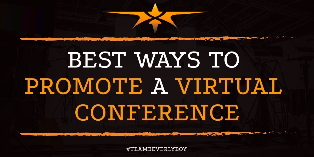 Best Ways to Promote a Virtual Conference