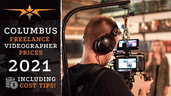 Columbus Freelance Videographer Prices in 2021