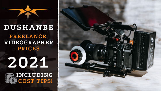 Dushanbe Freelance Videographer Prices in 2021