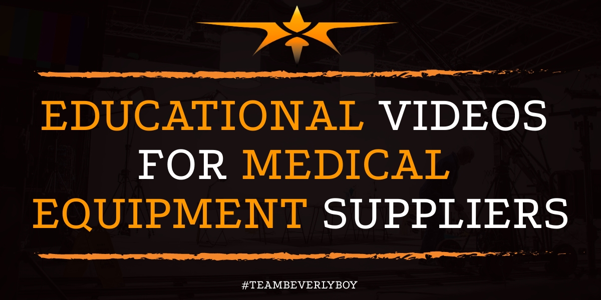 Educational Videos for Medical Equipment Suppliers