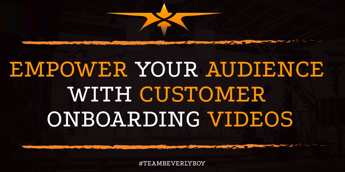 Empower Your Audience with Customer Onboarding Videos