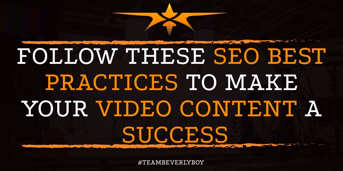 Follow These SEO Best Practices to Make Your Video Content a Success