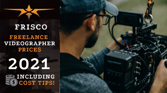 Frisco Freelance Videographer Prices in 2021