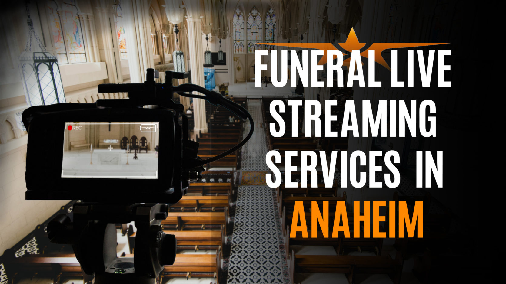 Funeral Live Streaming Services in Anaheim