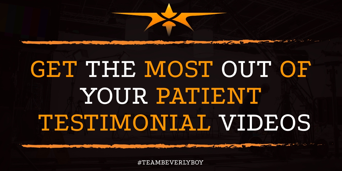 Get the Most Out of Your Patient Testimonial Videos