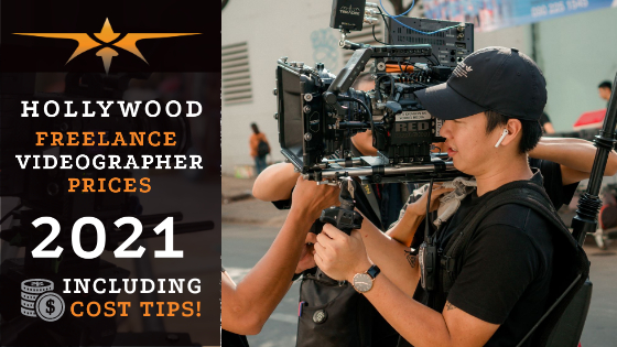 Hollywood Freelance Videographer Prices in 2021
