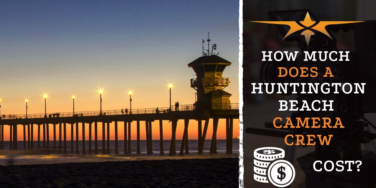 How Much Does aHuntington Beach CameraCrewCost