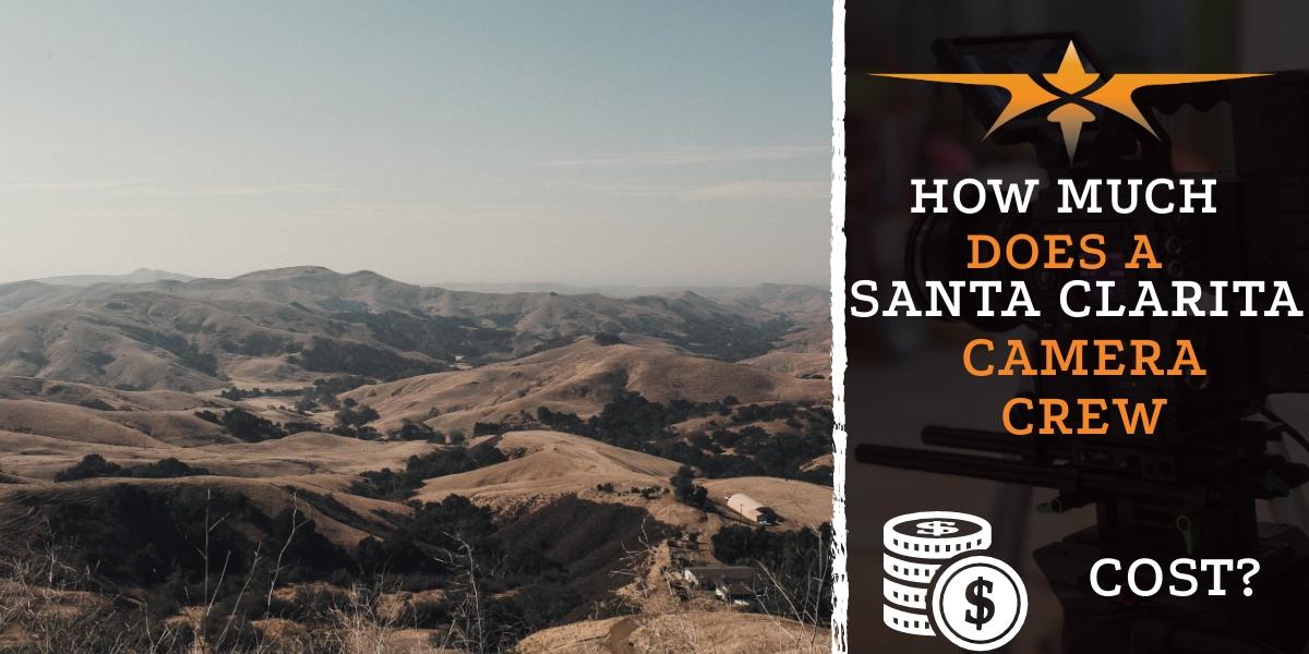 How much does a Santa Clarita camera crew cost?