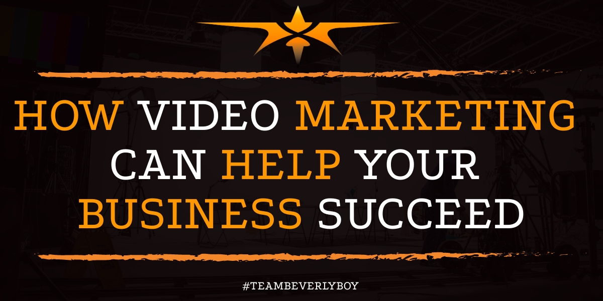 How Video Marketing Can Help Your Business Succeed