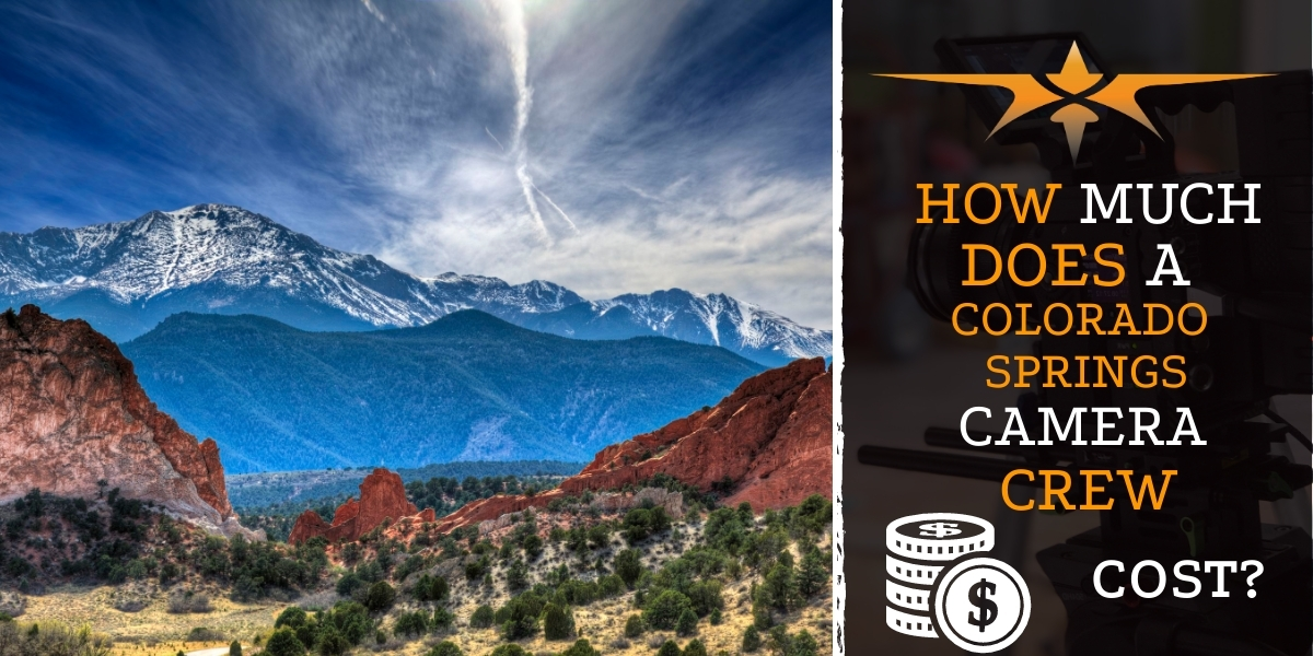 How much does a Colorado Springs camera crew cost-