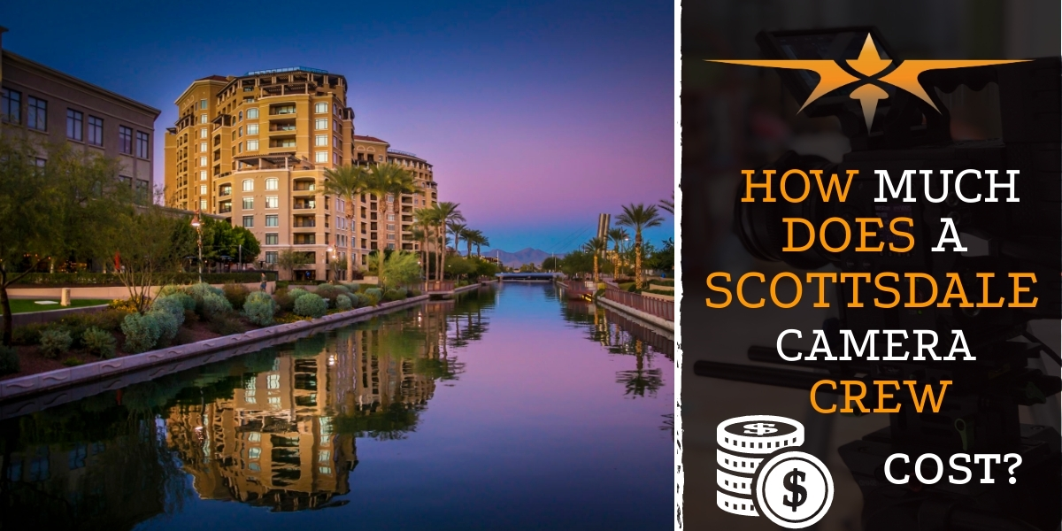 How much does a Scottsdale camera crew cost-