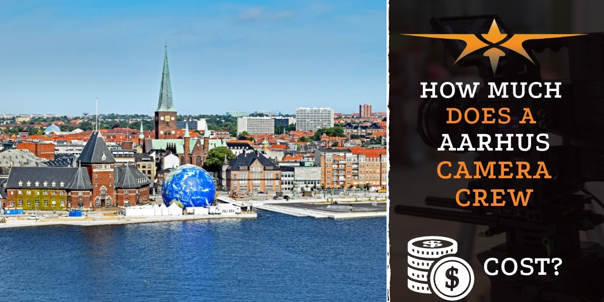How much does an Aarhus camera crew cost?