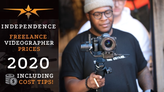 Independence Freelance Videographer Prices in 2020