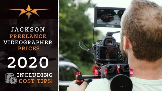 Jackson Freelance Videographer Prices in 2020
